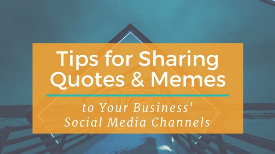 Tips for Quotes and Memes