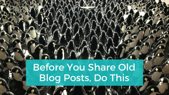 Before You Share Old Blog Posts
