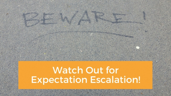 Expectation Escalation