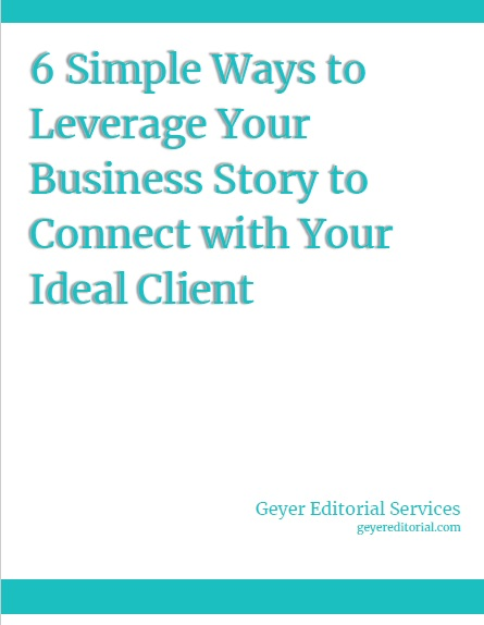 6 Simple Ways to Leverage Your Business Story to Connect with Your Ideal Client